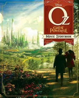 Oz the Great and Powerful : The Movie Storybook - Scott Peterson