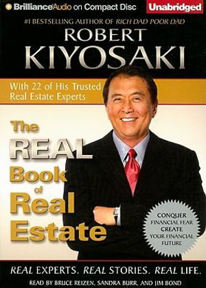 The Real Book of Real Estate : Real Experts. Real Stories. Real Life. - Robert Kiyosaki