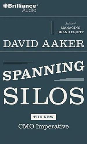 Spanning Silos - David Aaker
