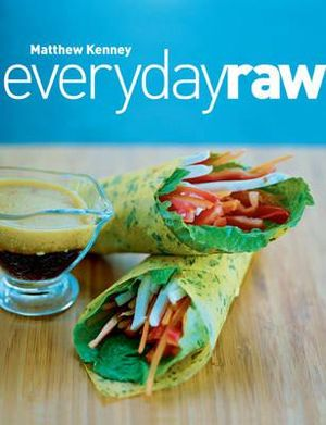 Everyday Raw - Matthew Kenney