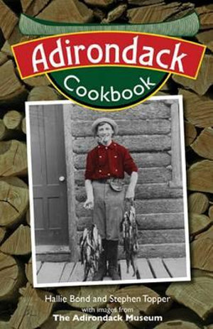Adirondack Cookbook - Hallie E Bond