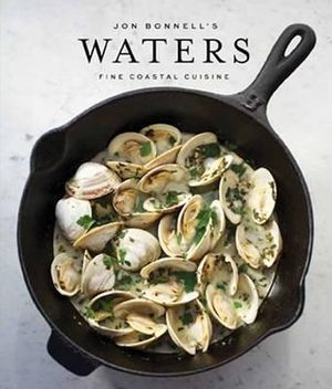 Jon Bonnell's Waters : Fine Coastal Cuisine - Jon Bonnell
