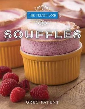 The French Cook : Souffles : The French Cook - Greg Patent