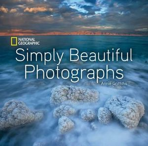 National Geographic : Simply Beautiful Photographs - Annie Griffiths Belt