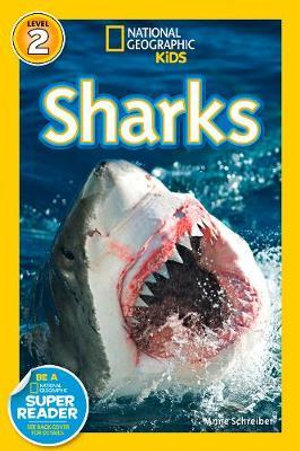 Sharks! : National Geographic Readers : Level 2 - Anne Schreiber