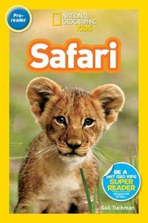 Safari : National Geographic Readers - Gail Tuchman
