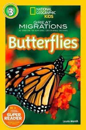 National Geographic Readers Great Migrations : Butterflies - Laura Marsh