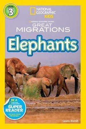 National Geographic Readers Great Migrations : Elephants - Laura Marsh