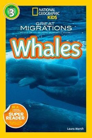 National Geographic Readers Great Migrations : Whales - Laura Marsh