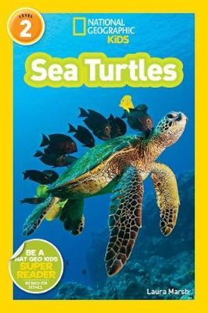 National Geographic Readers : Sea Turtles : Level 2 - Laura Marsh