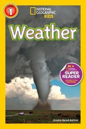 Weather : National Geographic Kids Super Readers: Level 1 - Kristin Baird Rattini