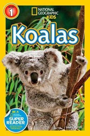Koalas : National Geographic Readers : Level 1   - Laura Marsh