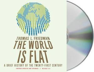 The World Is Flat, Release 3.0 : A Brief History of the Twenty-First Century - Thomas L Friedman