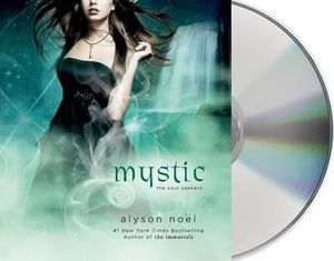 Mystic : Soul Seekers - Alyson Noel
