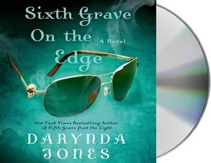 Sixth Grave on the Edge : Charley Davidson - Darynda Jones