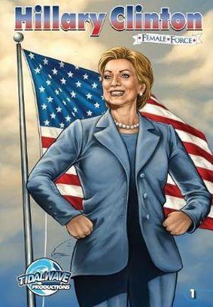 Female Force: Hillary Clinton Neal Bailey