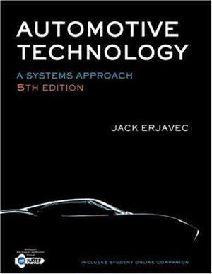 Automotive Technology : A Systems Approach :  A Systems Approach - Jack Erjavec