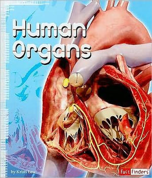 Human Organs : Fact Finders: Anatomy Class (Hardcover) - Kristi Lew