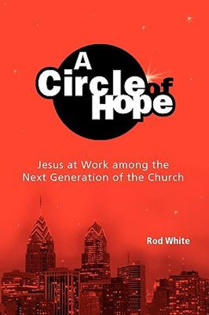 A Circle of Hope Rod White