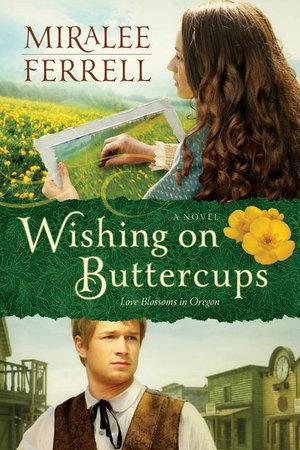 Wishing on Buttercups : A Novel - Miralee Ferrell