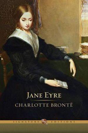 Jane Eyre : The B&N Signature Edition Classics - Charlotte Bronte