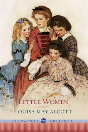 Little Women : The B&N Signature Edition Classics - Louisa May Alcott