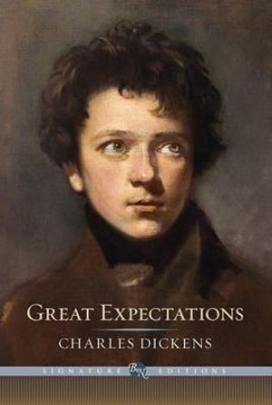 Great Expectations : The B&N Signature Edition Classics - Charles Dickens