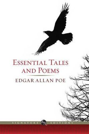 Essential Tales and Poems of Edgar Allen Poe : The B&N Signature Edition Classics - Edgar Allan Poe
