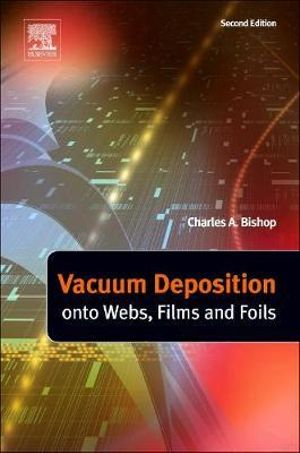 Charles Bishop. Vacuum Deposition onto Webs Films and Foils book download.