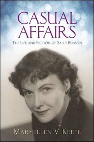 Casual Affairs : The Life and Fiction of Sally Benson - Maryellen V. Keefe