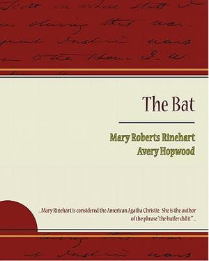 The Bat - Mary Roberts Rinehart and Avery Hopwood