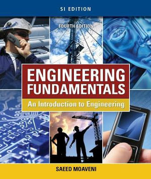 Engineering Fundamentals : An Introduction to Engineering - Saeed Moaveni