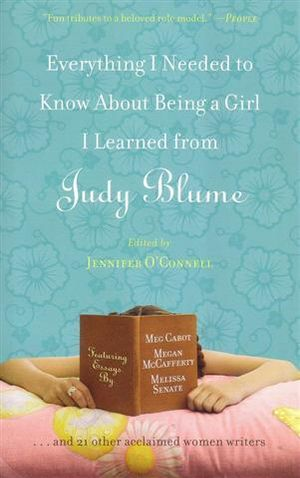 Everything I Needed to Know About Being a Girl I Learned from Judy Blume - Jenny O'Connell