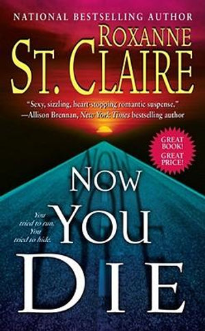 Now You Die: The Bullet Catchers :  The Bullet Catchers - Roxanne St Claire