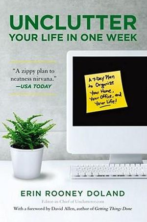 Unclutter Your Life in One Week - Erin Rooney Doland