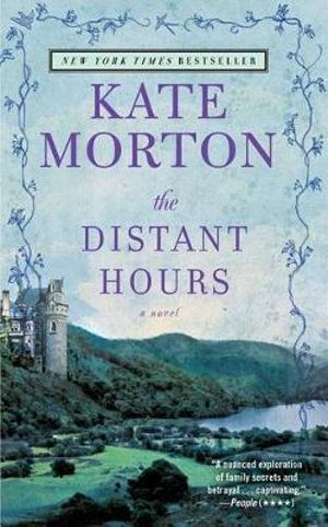 The Distant Hours : A Novel - Kate Morton