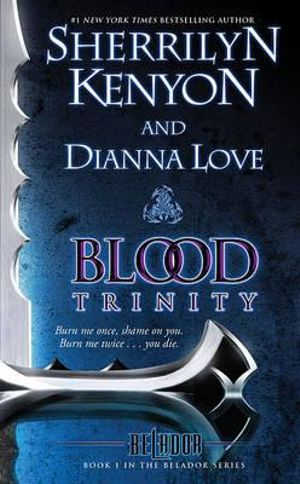 Blood Trinity : Belador Series : Book 1 - Sherrilyn Kenyon