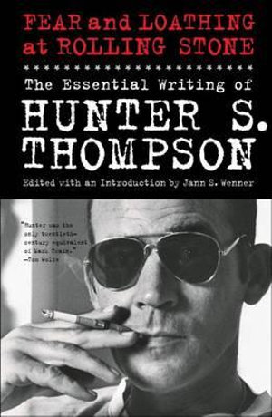 Fear and Loathing at Rolling Stone : The Essential Writing - Hunter S. Thompson