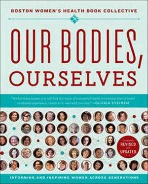 Our Bodies, Ourselves : Informing and Inspiring Women Across Generations - The Boston Women's Health Book Collective