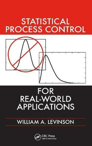 Statistical Process Control for Real-World Applications William A. Levinson