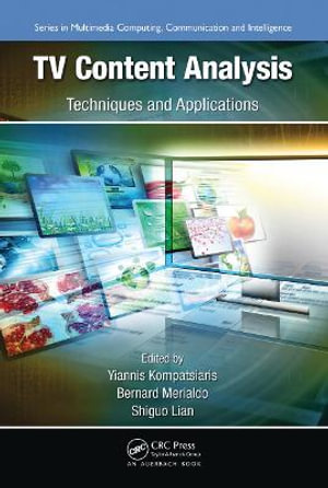 TV Content Analysis : Techniques and Applications - Yiannis Kompatsiaris