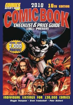 Comic Book Checklist and Price Guide 2010 : Comic Book Checklist & Price Guide - Maggie Thompson