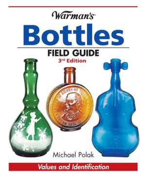 Warman's Bottles Field Guide - Michael Polak