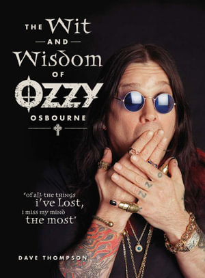 Wit & Wisdom of Ozzy Osbourne - Dave Thompson