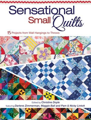 Sensational Small Quilts - Christine Doyle