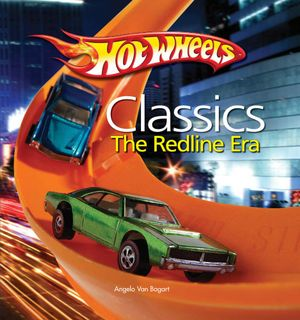 Hot Wheels Classic Redline Era : Hot Wheels - Birth of the Redline - Angelo Von Bogart