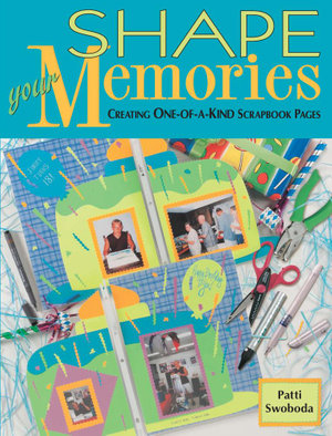 Shape Your Memories - Patti Swoboda