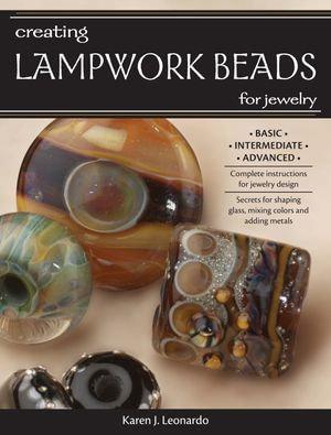 Creating Lampwork Beads for Jewelry - Karen Leonardo