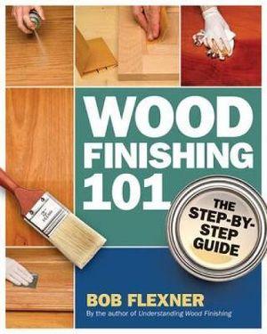 wood finishing 101 by bob flexner 2