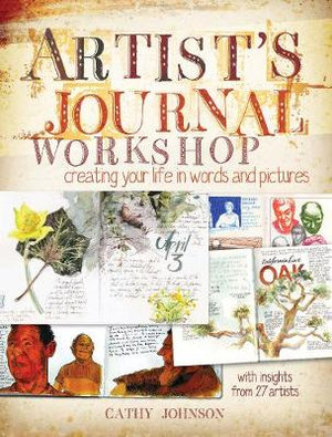 Artist Journal Workshop : Creating Your Life in Words and Pictures - Cathy Johnson